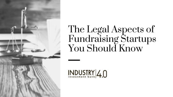 The Legal Aspects of Fundraising Startups You Should Know